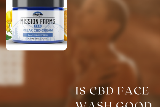 Is CBD Face Wash good for Skin?