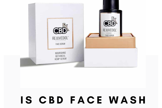 Is CBD Face Wash Good for the Face?