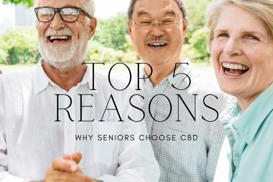 Top 5 Reasons Why Seniors Choose CBD