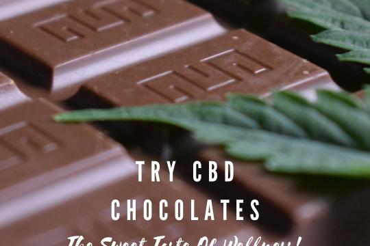 Try CBD Chocolates – The Sweet Taste Of Wellness!